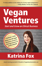 Vegan Ventures: Start and Grow an Ethical Business by Katrina Fox front cover flat